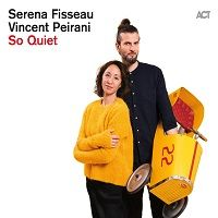 So Quiet - Serena Fisseau e Vincent Peirani