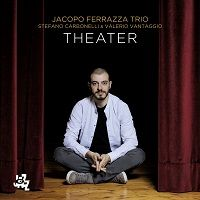 Theater – Jacopo Ferrazza Trio