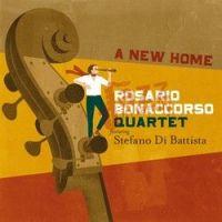 A New Home - Rosario Bonaccorso Quartet