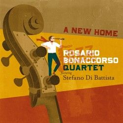A New Home - Rosario Bonaccorso Quartet