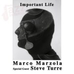 Important Life – Marco Marzola feat. Steve Turre