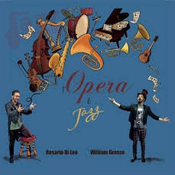L'opera è jazz - William Grosso e Rosario Di Leo