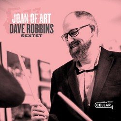 Joan of Art - Dave Robbins Sextet