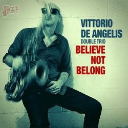 Believe not Belong - Vittorio De Angelis Double Trio