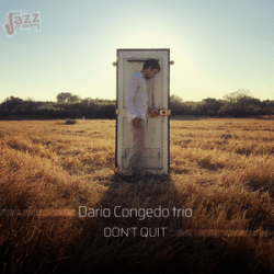 Dont Quit - Dario Congedo Trio