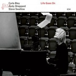 Life goes on - Carla Bley