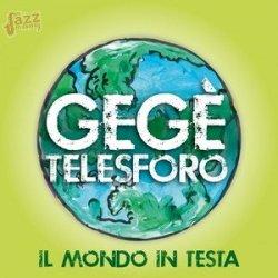 Il mondo in testa - Gegè Telesforo
