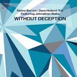 Without Deception - Kenny Barron e Dave Holland Trio