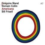 Americana - Grégoire Maret, Romain Collin, Bill Frisell