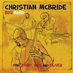 For Jimmy, Wes and Oliver - Christian McBride Big Band