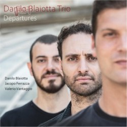 Departures - Danilo Blaiotta Trio