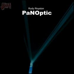 PaNOptic - Rudy Royston