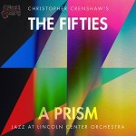 The Fifties A Prism - Jazz at Lincoln Center Orchestra