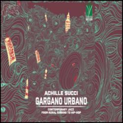 Gargano Urbano - Achille Succi