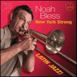 New York Strong Latin Jazz - Noah Bless