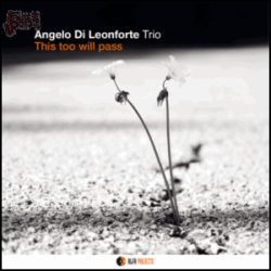 This too will pass - Angelo Di Leonforte Trio