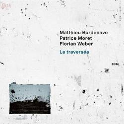 La Traverséè - MATTHIEU BORDENAVE