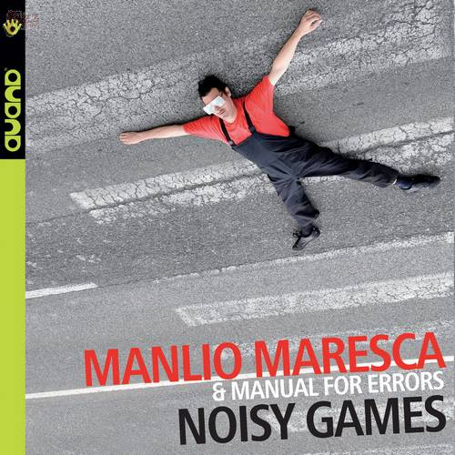 Noisy Games - Manlio Maresca & Manual for errors