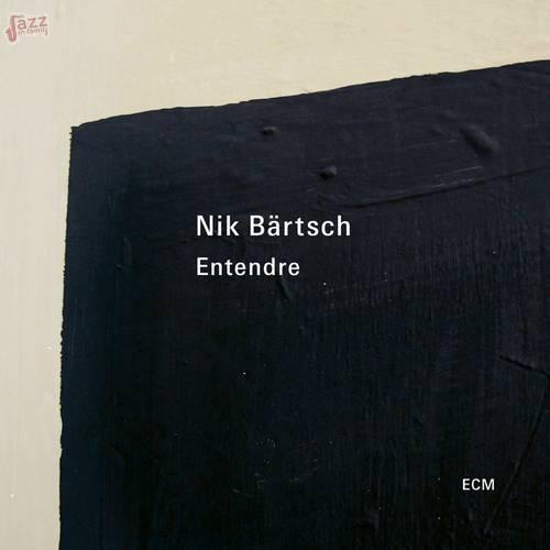 Entendre - Nik Bärtsch