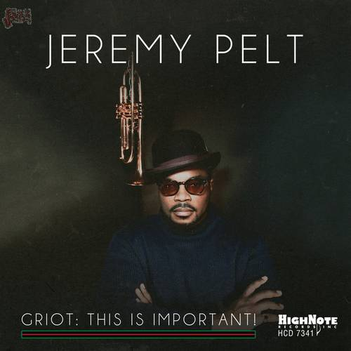GRIOT THIS IS IMPORTANT - Jeremy Pelt
