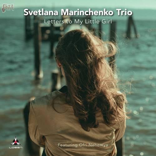 Letters to My Little Girl - Svetlana Marinchenko Trio