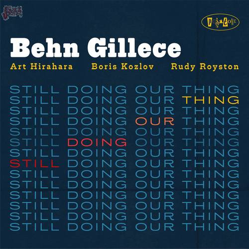 Still Doing Our Thing - Behn Gillece