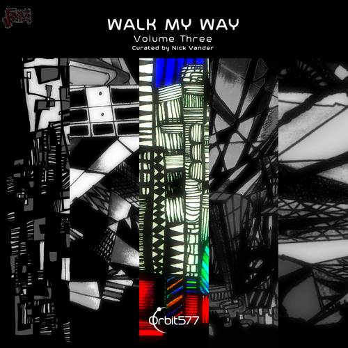 Walk My Way - Volume Three - Curated by Nick Vander