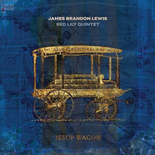 Jesup Wagon - James Brandon Lewis + Red Lily Quintet