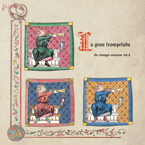 La Gran Trompetada - The Changes Session Vol.2