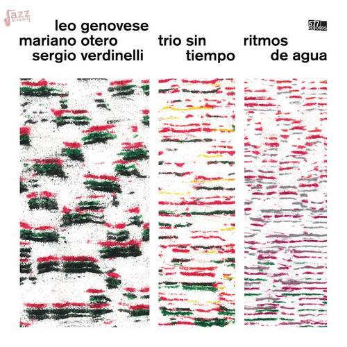 Trio Sin Tiempo: Ritmos de Agua - Leo Genovese, Mariano Otero, Sergio Verdinelli