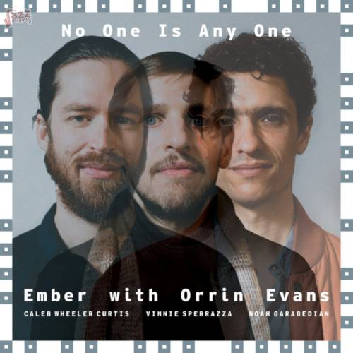 Ember with Orrin Evans - No One Is Any One