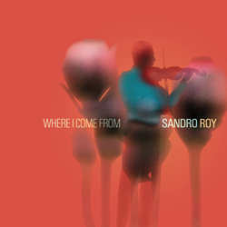 "Sandro Roy: ""Where I come from"" Skip Records"