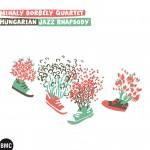 Mihály Borbély Quartet: »Hungarian Jazz Rhapsody«, BMC Records CD 187 / nrw vertrieb