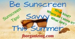 Be SunscreenSavvyThis Summer