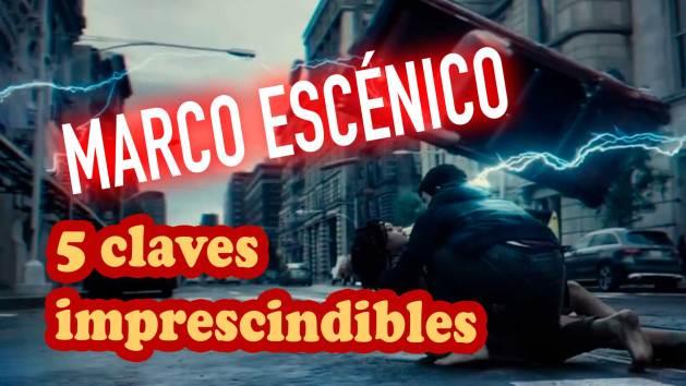 5 claves imprescindibles para entender el Marco Escénico