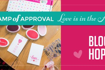 Love is in the Air Stamp of Approval Blog Hop