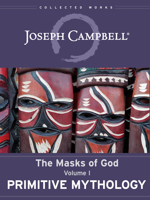 The Masks of God 1: Primitive Mythology
