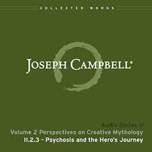 Audio: Lecture II.2.3 - Psychosis and the Hero's Journey
