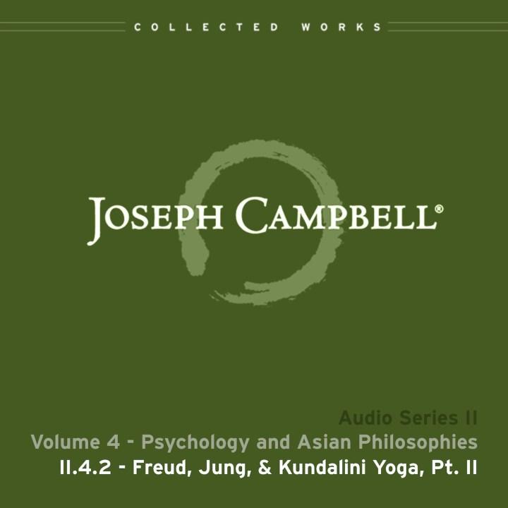 Audio: Lecture II.4.2 - Freud Jung & Kundalini Yoga Part 2