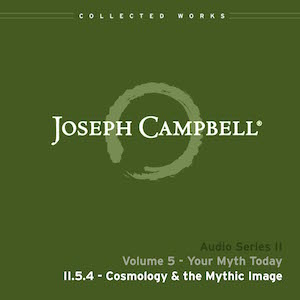 Audio: Lecture II.5.4 - Cosmology and the Mythic Image