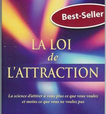 Livre: Michael J. Losier – La loi de l'Attraction ou la science d'attirer à vous plus ce que vous voulez et moins ce que vous ne voulez pas.