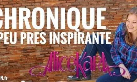 LA CHRONIQUE À PEU PRÈS INSPIRANTE D'ALICE KARA: Le coeur est un organe !