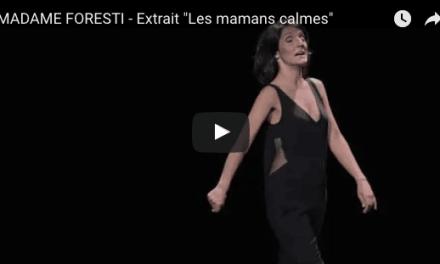 "MADAME FORESTI – Extrait ""Les mamans calmes"""