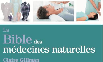 «LA BIBLE DES MEDECINES NATURELLES»  CLAIRE GILLMAN