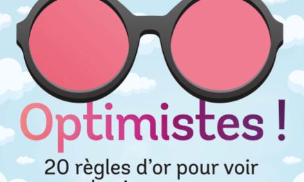 Optimistes! Un programme 100% feel good pour sourire à la vie !