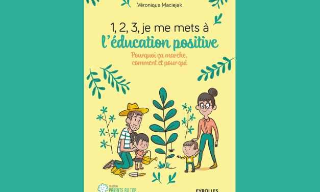 1,2,3, je me mets à l'éducation positive.