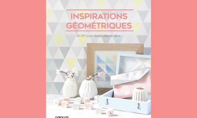 Inspirations géométriques – 30 DIY pour objets utiles et déco