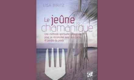 Le jeûne chamanique : Une méthode spirituelle ancestrale pour se réconcilier avec son corps et perdre du poids – Lisa Biritz