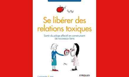 Se libérer des relations toxiques: Sortir du piège affectif en construisant de nouveaux liens