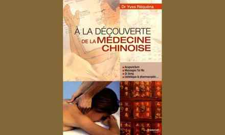 A LA DECOUVERTE DE LA MÉDECINE CHINOISE